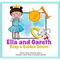 Ella and Gareth Keep a Golden Secret: Timeless children's series, enjoyable and relaxing bedtime story for parents and…