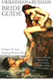 Ukrainian & Russian Bride Guide: Dangers & Joys Awaiting Western Men