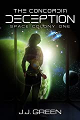 The Concordia Deception - A Space Colonization Epic Adventure (Space Colony One Book 1) Kindle Edition