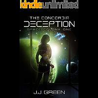 The Concordia Deception - A Space Colonization Epic Adventure (Space Colony One Book 1)