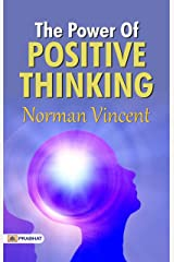 The Power of Positive Thinking: Dr Norman Vincent Peale's International Bestseller book on Peace of Mind and Improved Health Kindle Edition