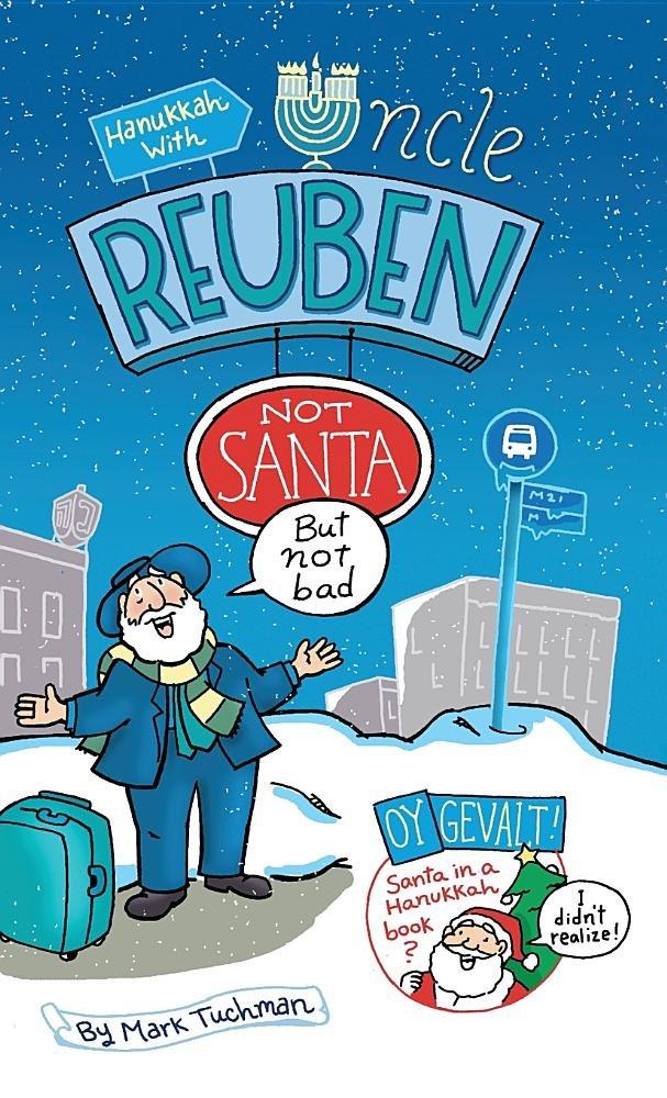 Hanukkah with Uncle Reuben: Not Santa But Not Bad