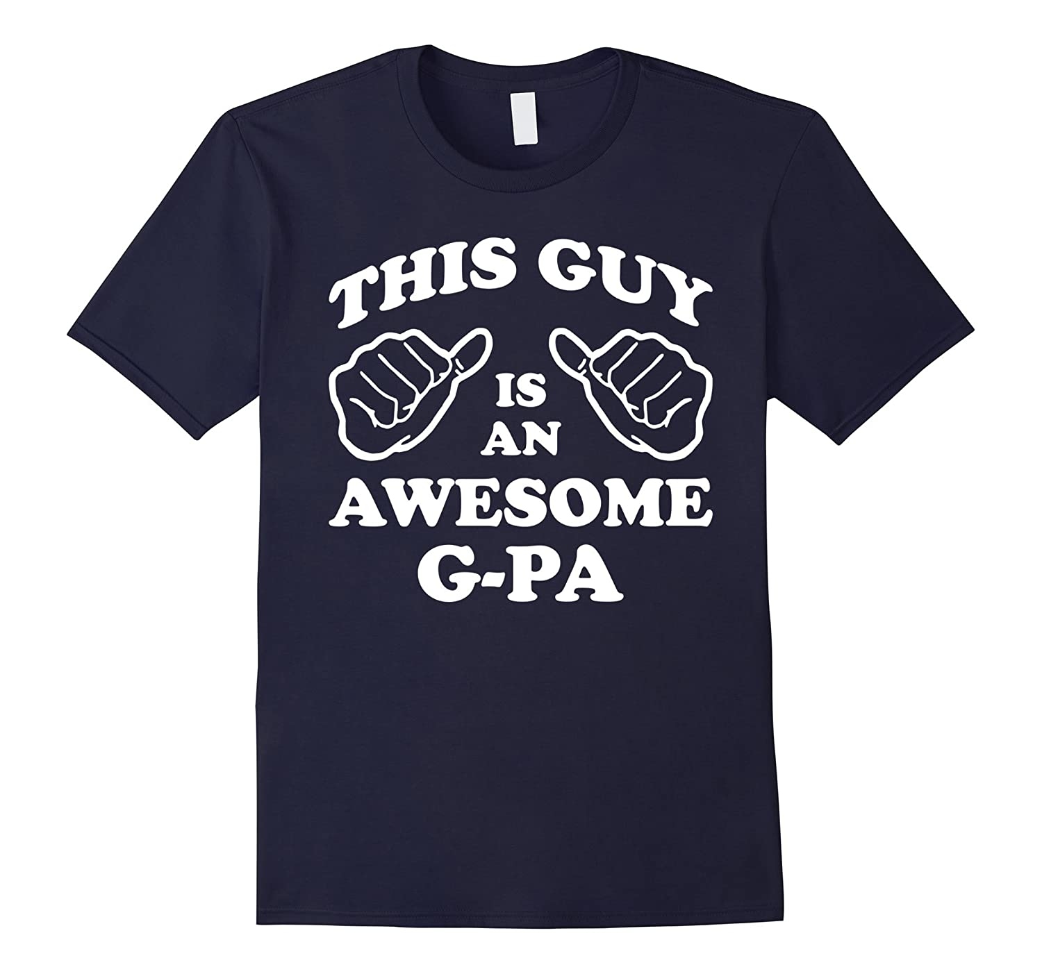 G-PA Shirt - This Guy Is An Awesome G-PA-TH