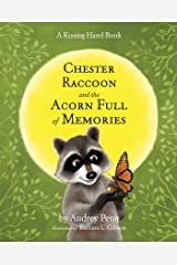 Chester Raccoon and the Acorn Full of Memories (The Kissing Hand Series) Kindle Edition