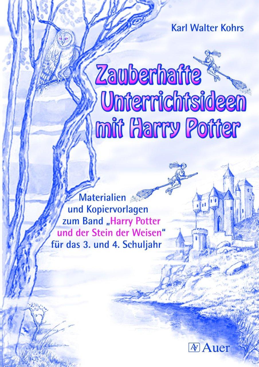 Zauberhafte Unterrichtsideen mit Harry Potter: Materialien und ...