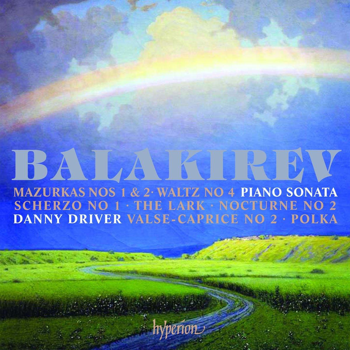 Balakirev: Piano Sonata, Nocturne No.2, Mazurkas Nos.1 & 2 by HYPERION