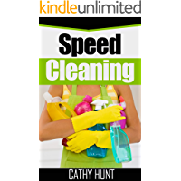 Speed Cleaning: The complete guide to speed cleaning and organising your house