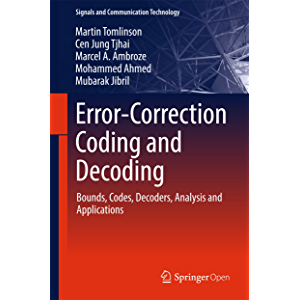 Error-Correction Coding and Decoding: Bounds, Codes, Decoders, Analysis and Applications (Signals and Communication…