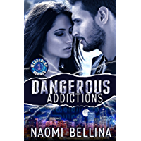 Dangerous Addictions: Messed-Up Heroes Series Book One (A Futuristic Romantic Suspense)