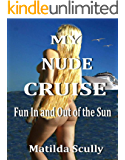My Nude Cruise: Fun In and Out of the Sun