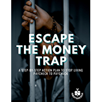 Escape the Money Trap: A Step-by-Step Action Plan to Stop Living Paycheck-to-Paycheck (Language of Money Economic…