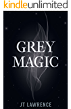 Grey Magic: Chronicles of a Burnt-Out Witch