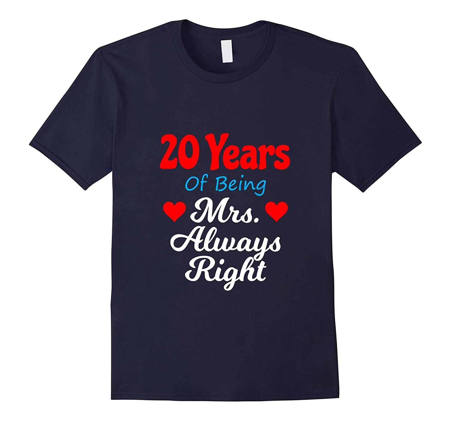 20th Wedding Anniversary Shirt for Her Mrs Always Right Wife-CD
