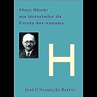 Marc Bloch: um historiador da Escola dos Annales