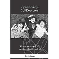 Aprendizaje Supraescolar: Una Perspectiva Más Allá de Los Paradigmas Escolares
