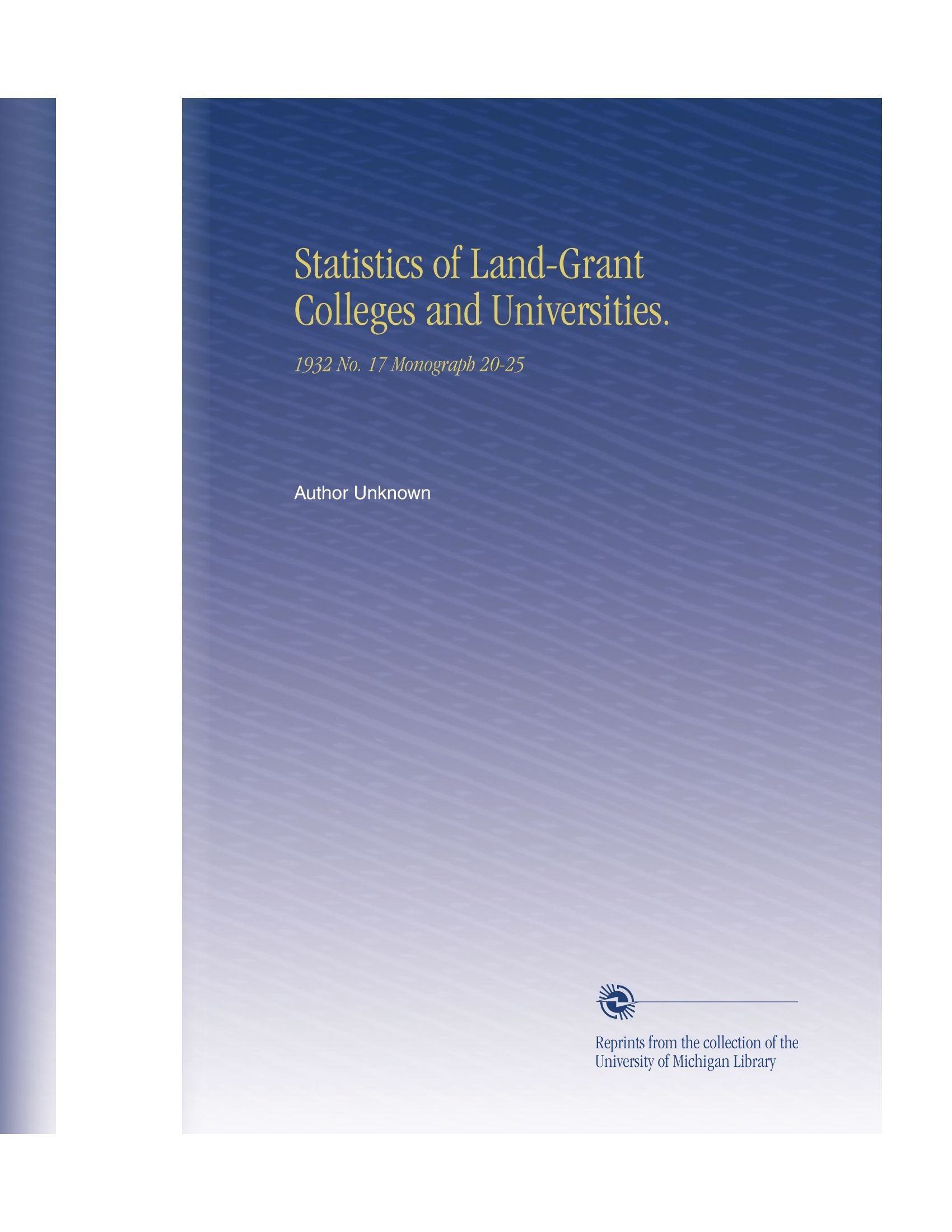 Download Statistics of Land-Grant Colleges and Universities.: 1932 No. 17 Monograph 20-25 pdf epub