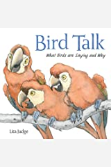 Bird Talk: What Birds Are Saying and Why Kindle Edition