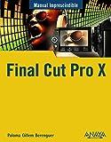 Final Cut Pro X (Manuales Imprescindibles)