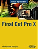 Final Cut Pro X (Manual Imprescindible / Essential Manual)