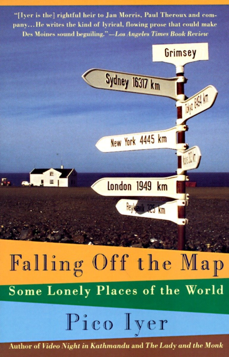 Falling Off the Map: Some Lonely Places of The World (Vintage Departures)