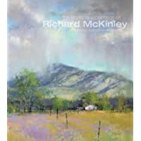 The Landscape Paintings of Richard Mckinley: Selected Works in Oil and Pastel