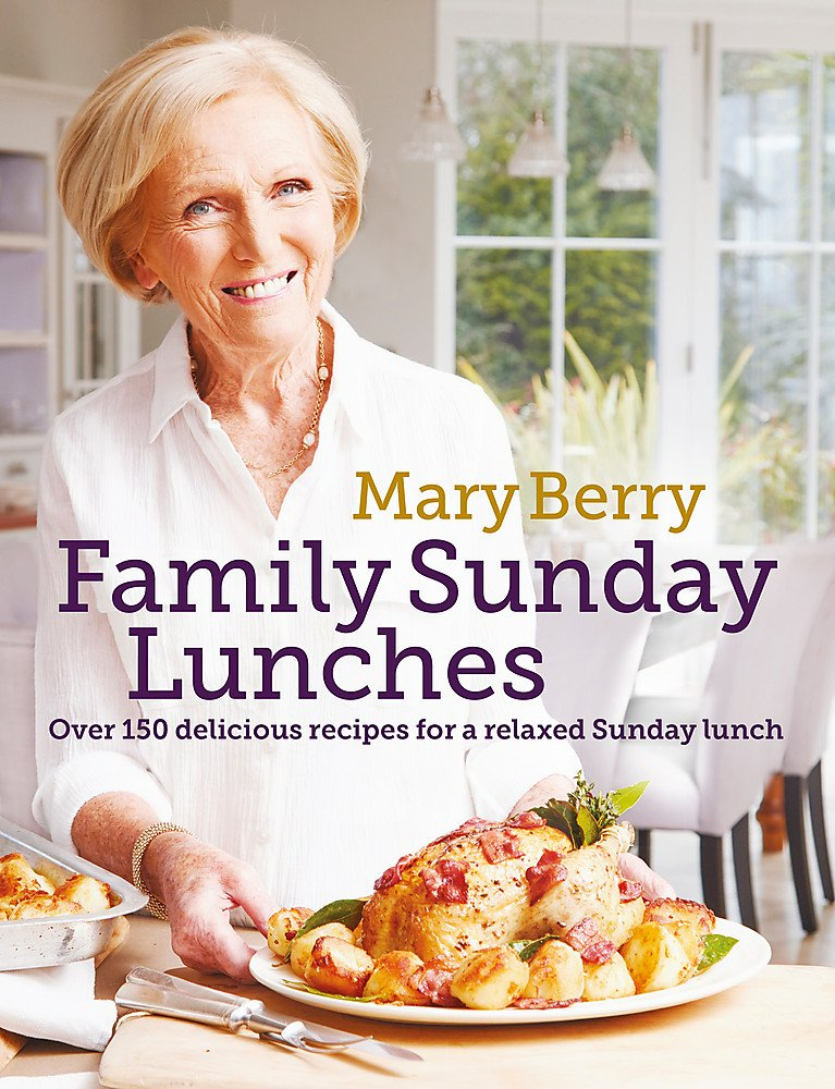 Mary Berry S Family Sunday Lunches Berry Mary 9781472229274 Amazon Com Books