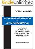 Masterclass for Entrepreneurs on the Initial Public Offering: Insights on using the IPO as a funding and exit strategy