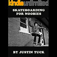 Skateboarding For Noobies