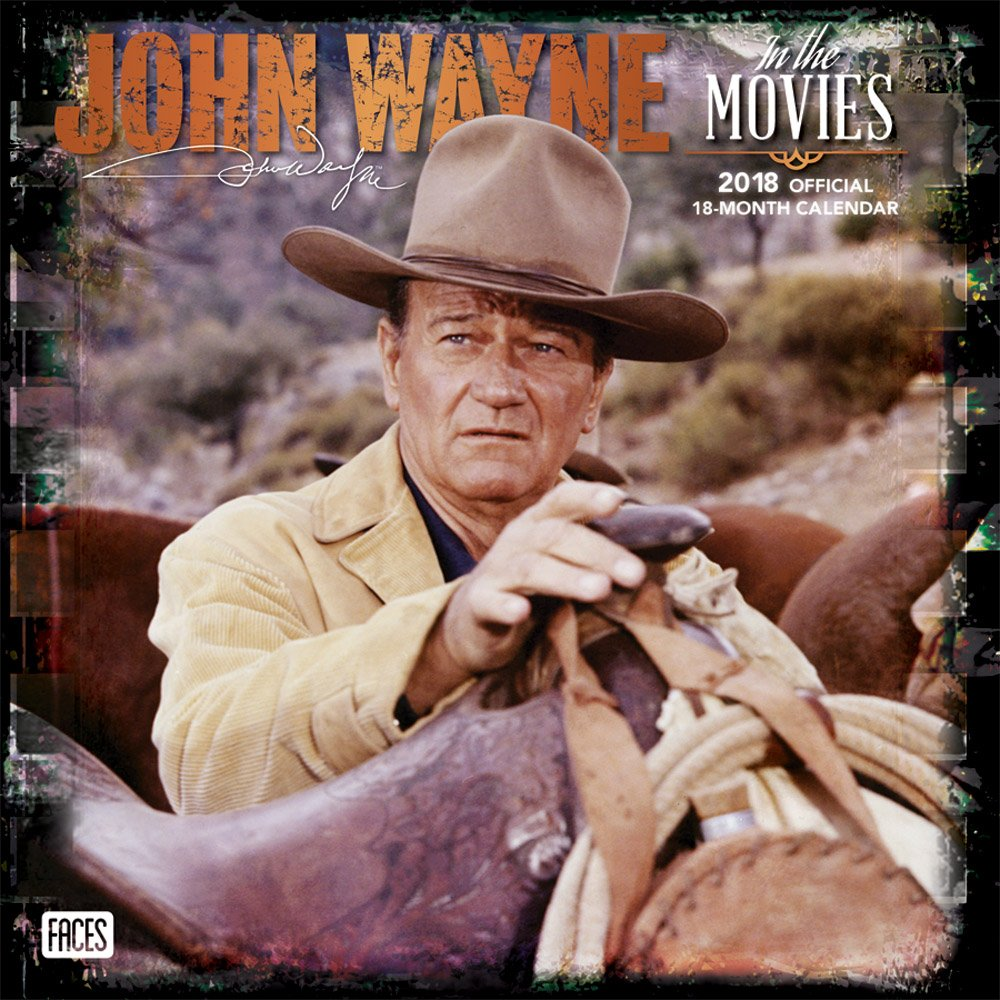 John Wayne in the Movies 2018 12 x 12 Inch Monthly Square Wall Calendar with Foil Stamped Cover by Faces, USA American Actor Celebrity Country (English, French and Spanish Edition)