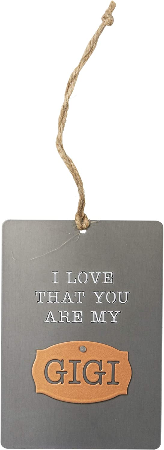 Primitives by Kathy - Ornament - I Love That You are My Gigi - Metal - 3.5 inches x 5 inches
