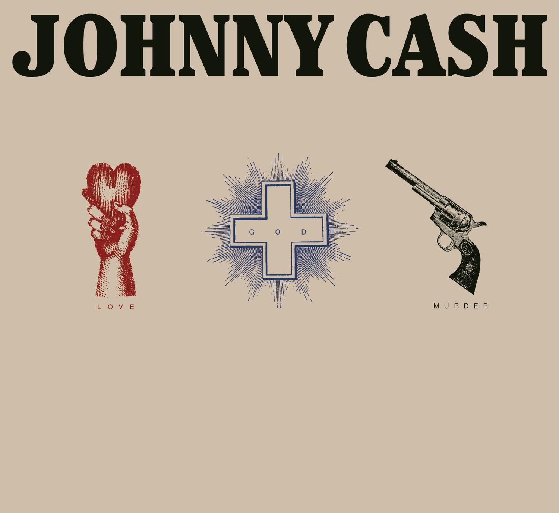 Johnny Cash - Love, God, Murder by Legacy