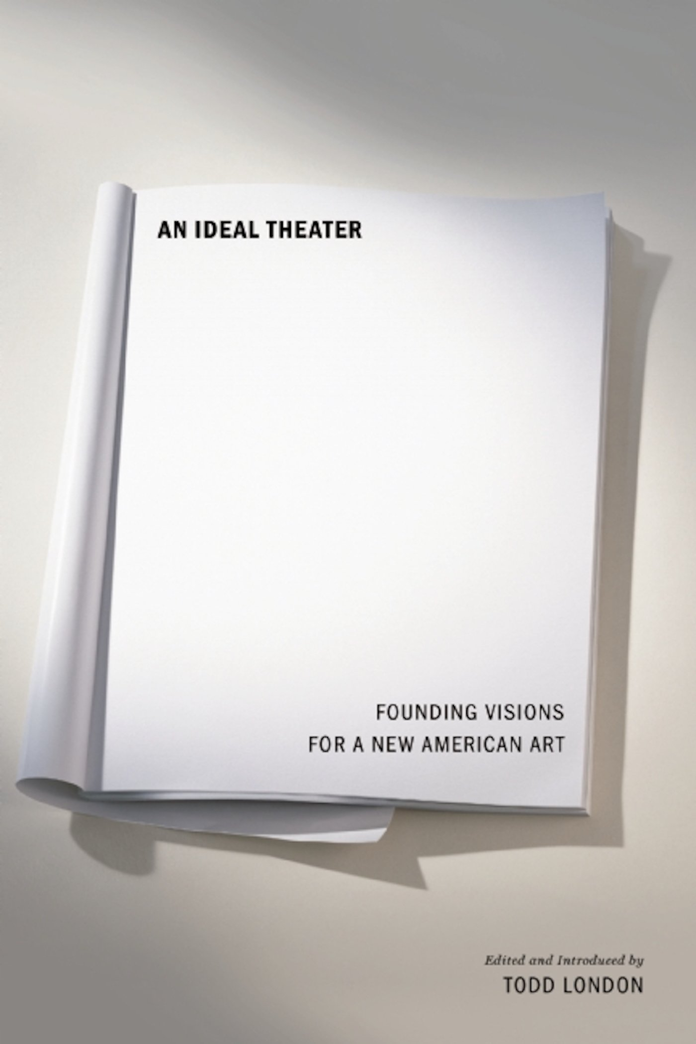 an ideal theater founding visions for a new american art todd