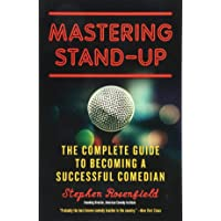 Mastering Stand-Up: The Complete Guide to Becoming a Successful Comedian