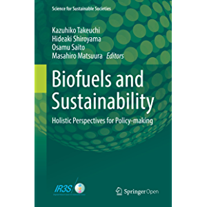 Biofuels and Sustainability: Holistic Perspectives for Policy-making (Science for Sustainable Societies)