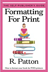 Formatting for Print: How to format your book for POD printers (The Self-Publisher's Guide 1) Kindle Edition