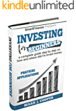 Investing for Beginners: a complete guide step by step on how and where start to invest money (Finance for beginners Book 2)