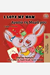 I Love My Mom: English Greek Bilingual Book (English Greek Bilingual Collection) (Greek Edition) Paperback