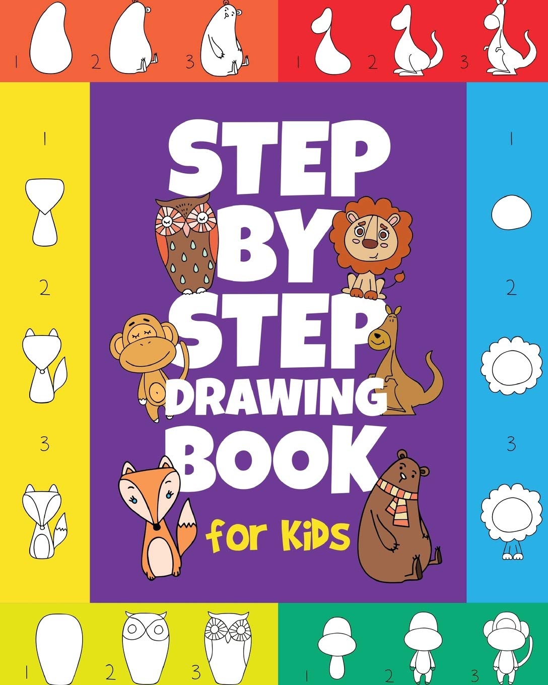The Step By Step Drawing Book For Kids A Children S Beginners