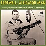 Farewell,Alligator Man: a Tribute to the Music of