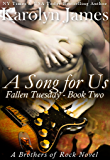 A Song For Us (Fallen Tuesday Book Two) (A Brothers of Rock Novel) (rockstar contemporary romance)