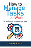 How to Manage Tasks at Work: Ten Effective Task Management Tips for Daily Tasks at Work (Boost Productivity with Checkvist Book 2) (English Edition)