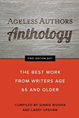 Ageless Authors Anthology: The Best Work From Writers 65 and Older (Volume 1) Paperback
