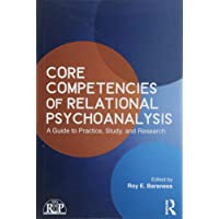 Core Competencies of Relational Psychoanalysis: A Guide to Practice, Study and Research