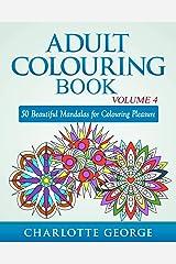 Adult Colouring Book - Volume 4: 50 Beautiful Mandalas for Colouring Pleasure (Adult Colouring Books) Paperback