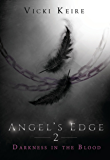 Darkness in the Blood (Angel's Edge Book 2)