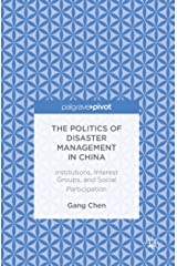 The Politics of Disaster Management in China: Institutions, Interest Groups, and Social Participation Kindle Edition