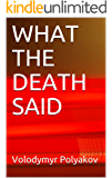 WHAT THE DEATH SAID