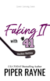 Faking It with #41 (Hockey Hotties Book 3)