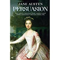 Persuasion: A Jane Austen's Classic Novel (200th Anniversary Collection Edition)