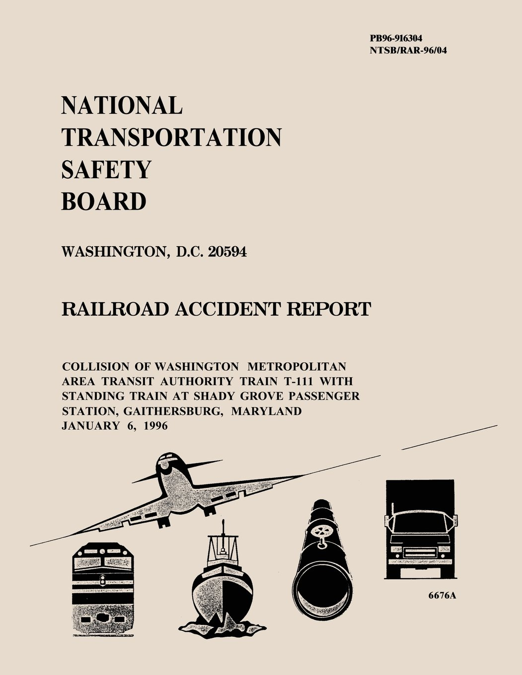 Railroad Accident Report: Collision of Washington Metropolitan Area Transit Authority Train T-111 With Standing Train at Shady Grove Passenger Station, Gaithersburg, Maryland January 6, 1996
